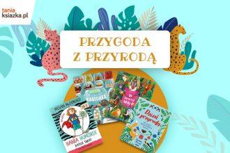 Książkowa przygoda z przyrodą! Polecamy książki dla dzieci