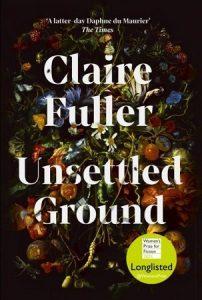 Unsettled Ground Claire Fuller - okładka - Women's Prize for Fiction 2021 -- krótka lista