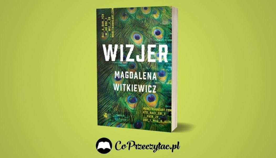 Wizjer Magdaleny Witkiewicz Sprawdź na TaniaKsiazka.pl >>