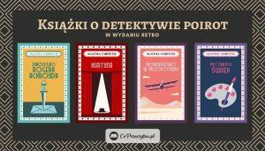 Książki Agathy Christie w nowym wydaniu, czyli Poirot w stylu retro!