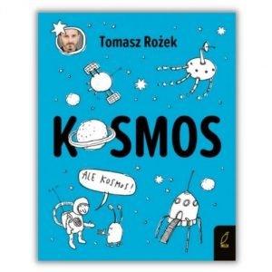 Kosmos, Tomasz Rożek - książka o kosmosie dla dzieci