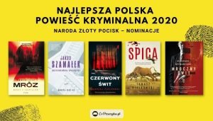Złoty Pocisk za rok 2020 - nominowane kryminały Najlepsza polska powieść kryminalna 2020