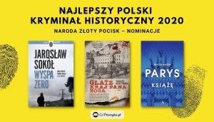 Złoty Pocisk za rok 2020 - nominowane kryminały Najlepszy polski kryminał historyczny 2020