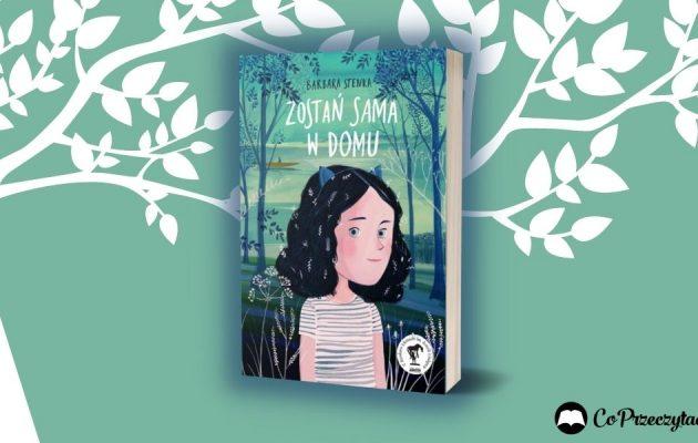 Zostań sama w domu Barbary Stenki - recenzja książki dla dzieci