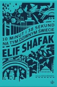 10 minut i 38 sekund na tym dziwnym świecie - Książki autorów tureckich - top 5