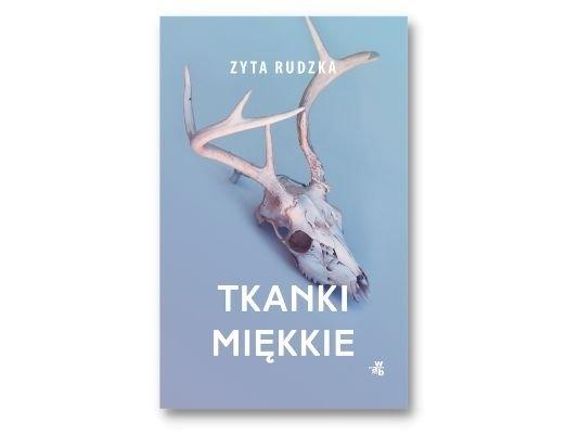 Zyta Rudzka Tkanki miękkie Nagroda Literacka m.st. Warszawy 2021