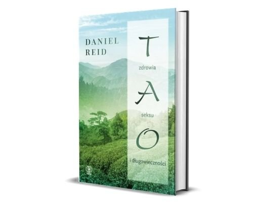Daniel Reid Tao zdrowia, seksu i długowieczności