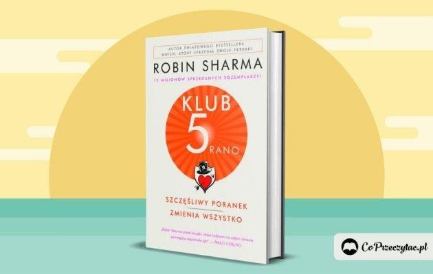 Klub 5 rano - nowość od Robina Sharmy