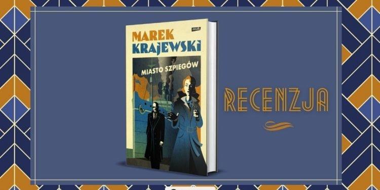 Miasto szpiegów - recenzja kryminału Marka Krajewskiego