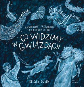Co widzimy w gwiazdach - książka dla dzieci o gwiazdozbiorach
