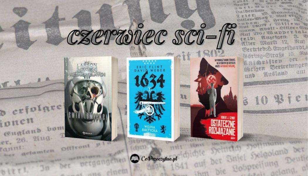 Czerwcowe zapowiedzi sci-fi 2021 znajdziesz na TaniaKsiazk.pl