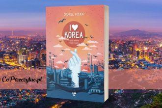 I love Korea - K-pop, kimchi i cała reszta - zapowiedź I love Korea
