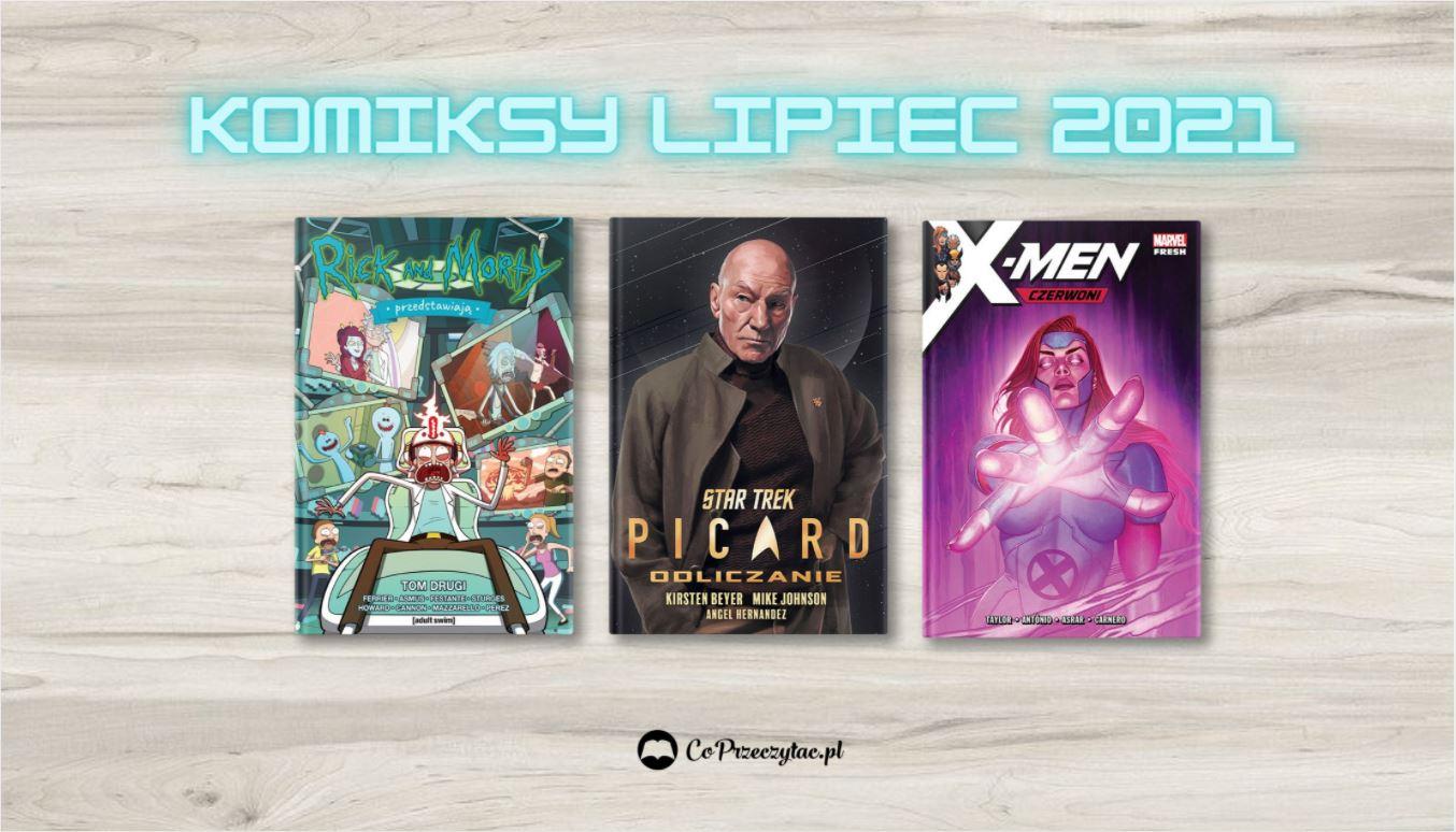 Lipcowe zapowiedzi komiksowe 2021 znajdziesz na TaniaKsiazka.pl