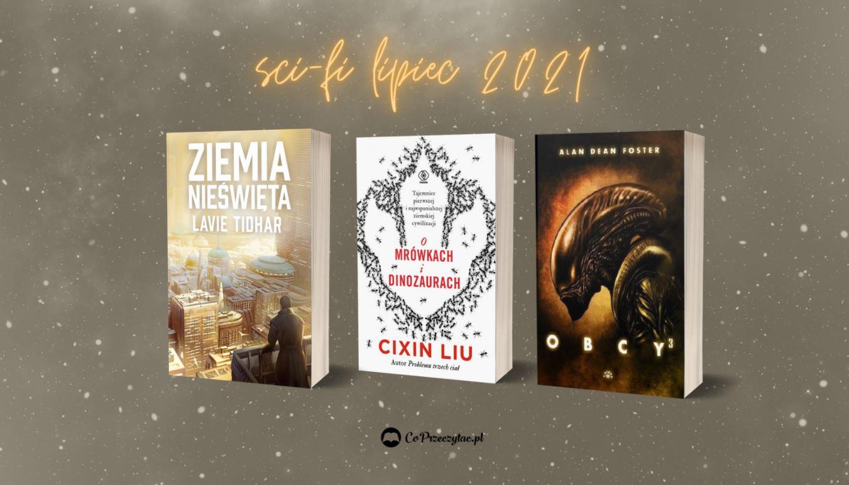 Lipcowe zapowiedzi sci-fi 2021 znajdziesz na TaniaKsiazka.pl
