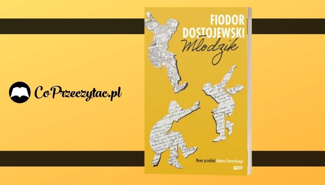 Młodzik Fiodora Dostojewskiego Sprawdź na TaniaKsiazka.pl >>