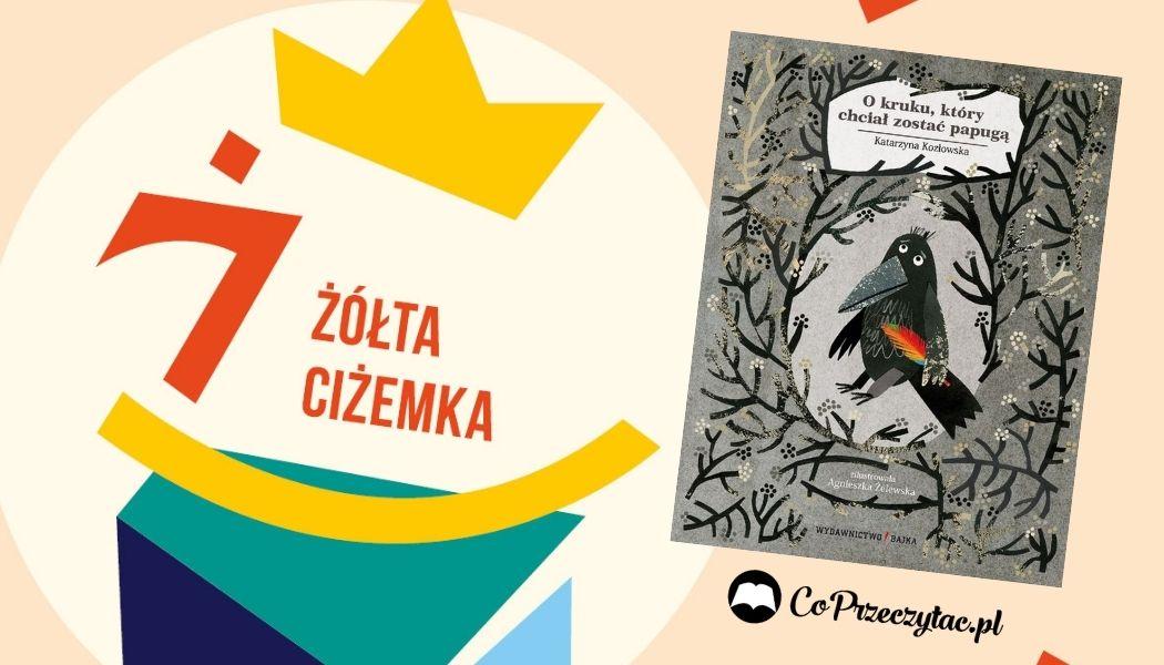 Nagroda Żółtej Ciżemki O kruku, który chciał zostać papugą Sprawdź na TaniaKsiazka.pl >>