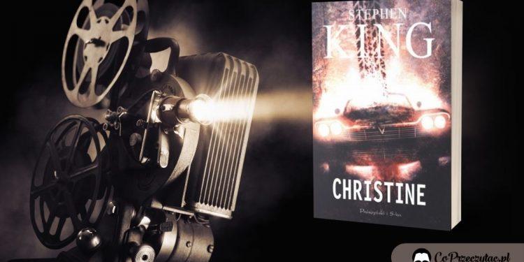 Nowa adaptacja Christine Stephena Kinga adaptacja Christine Stephena Kinga
