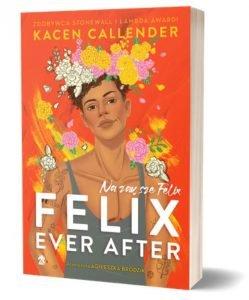 Książkę Felix Ever After. Na zawsze Felix znajdziesz na TaniaKsiazka.pl