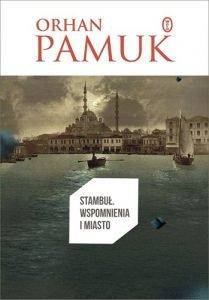 Stambuł. Wspomnienia i miasto - propozycja z zestawienia książek tureckich autorów