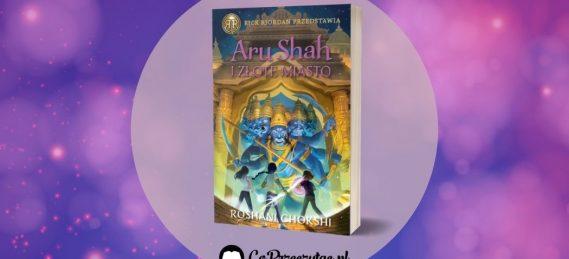 Aru Shah i Złote Miasto - patronat CP Aru Shah i Złote Miasto