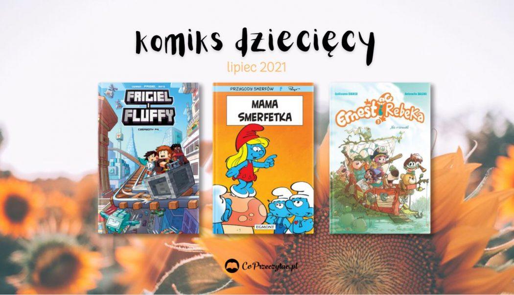 Zapowiedzi komiksowe dla dzieci znajdziesz na TaniaKsiazka.pl