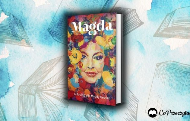 Autobiografia Magdy Gessler - Magda