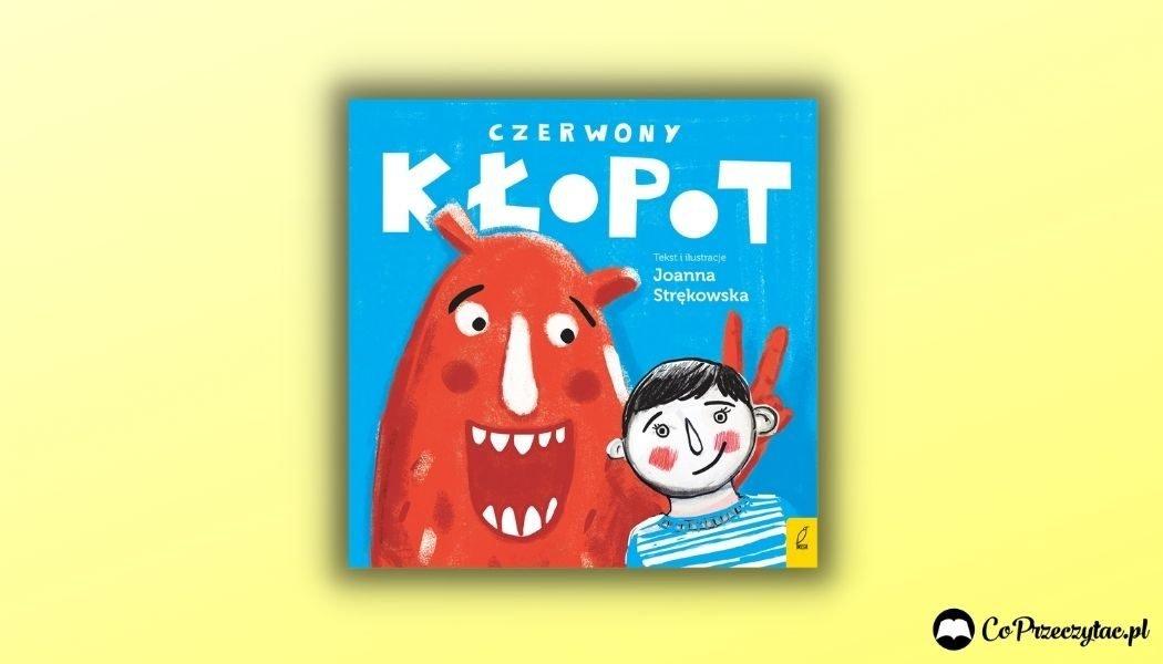 Czerwony kłopot - czy trzeba się wstydzić emocji? Recenzja książki dla dzieci - okładka książki