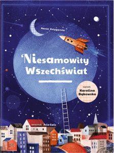 Niesamowity wszechświat - książka popularnonaukowa dla dzieci