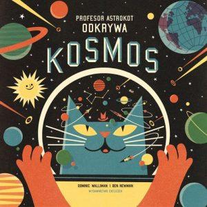 Profesor Astrokot odkrywa kosmos - dla dzieci o kosmosie
