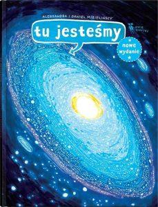 Tu jesteśmy Mizielińskich - picture book o kosmosie dla dzieci