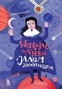 Wędrując po niebie z Janem Heweliuszem - książka o kosmosie dla 9-latka