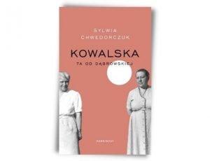 Sylwia Chwedorczuk Kowalska. Ta od Dąbrowskiej Nagroda Literacka Juliusz 2021