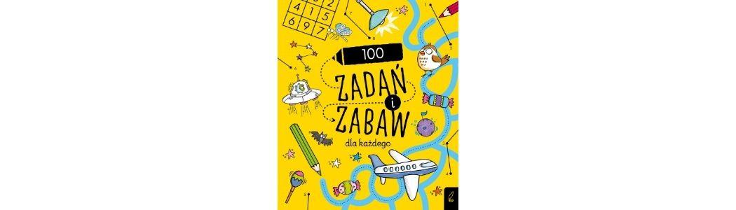 100 zadań i zabaw dla każdego Sprawdź na TaniaKsiazka.pl >>
