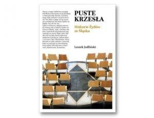 Leszek Jodliński Puste krzesła. Historie Żydów ze Śląska