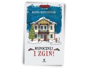 Marta Matyszczak Wypocznij i zgiń. Kryminał pod psem. Tom 7