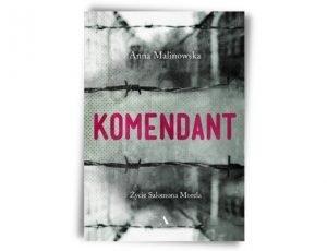 Anna Malinowska Komendant. Życie Salomona Morela Nagroda Literacka Juliusz 2021