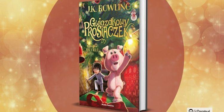 Gwiazdkowy Prosiaczek - nowa książka Rowling w październiku!