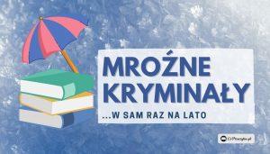 Książki na lato dla ochłody. 5 kryminałów w zimowej scenerii!