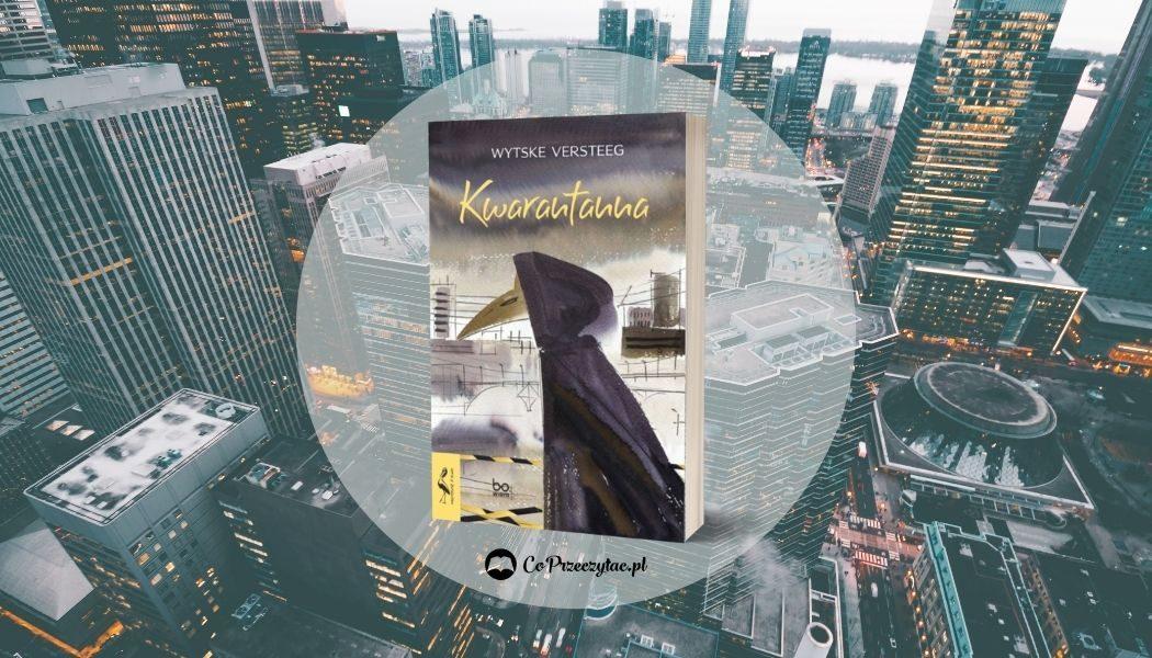 Recenzja książki Kwarantanna, którą znajdziesz na TaniaKsiazka.pl