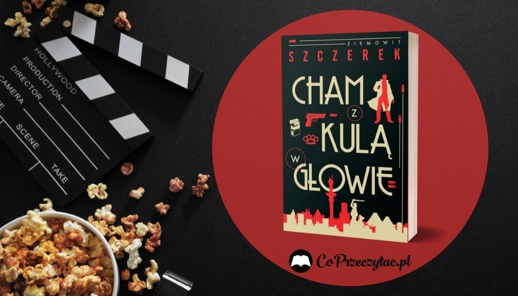 Cham z kulą w głowie Sprawdź na TaniaKsiazka.pl >>