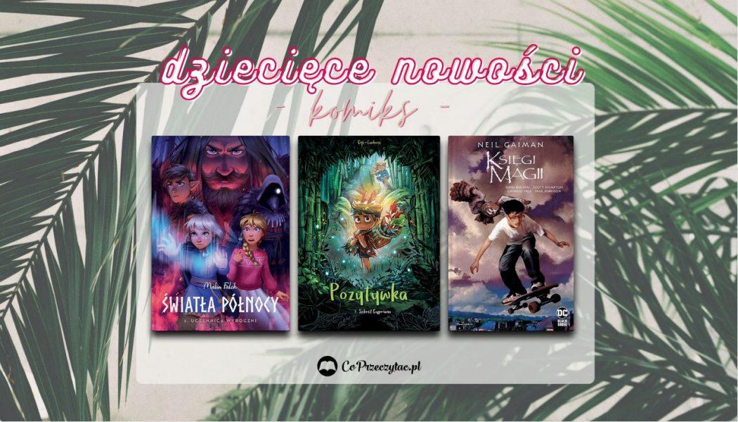 Komiks dziecięcy sierpień 2021 znajdziesz na TaniaKsiazka.pl