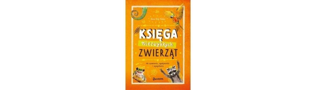 Księga niewykłych zwierząt Sprawdź na TaniaKsiazka.pl >>