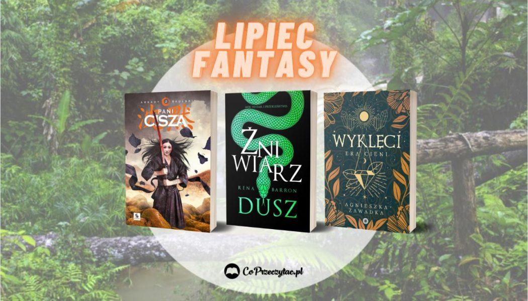 Lipcowe zestawienie fantasy 2021 znajdziesz na TaniaKsiazka.pl