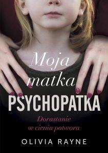 Moja matka psychopatka - zobacz na TaniaKsiazka.pl