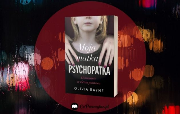 Moja matka psychopatka - kup na TaniaKsiazka.pl