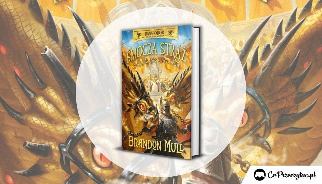 Mistrz Igrzysk Tytanów - recenzja przygodowej książki dla dzieci z serii Smocza Straż