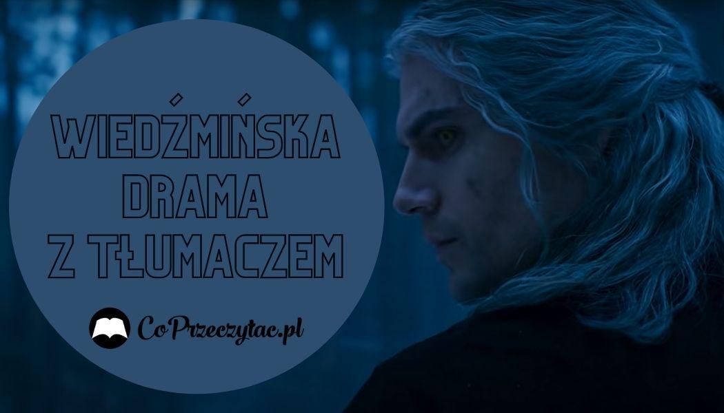 Tłumasz Wiedźmina kontra Netflix Ksiażki z serii znajdziesz na Taniasiazka.pl >>