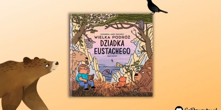 [Wielka podróż dziadka Eustachego - nowa książka Mizielińskich