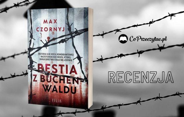 Bestia z Buchenwaldu Max Czornyj - recenzja Bestia z Buchenwaldu