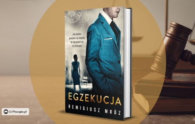 Nowa Chyłka - Egzekucja.14 tom serii Remigiusza Mroza już we wrześniu!